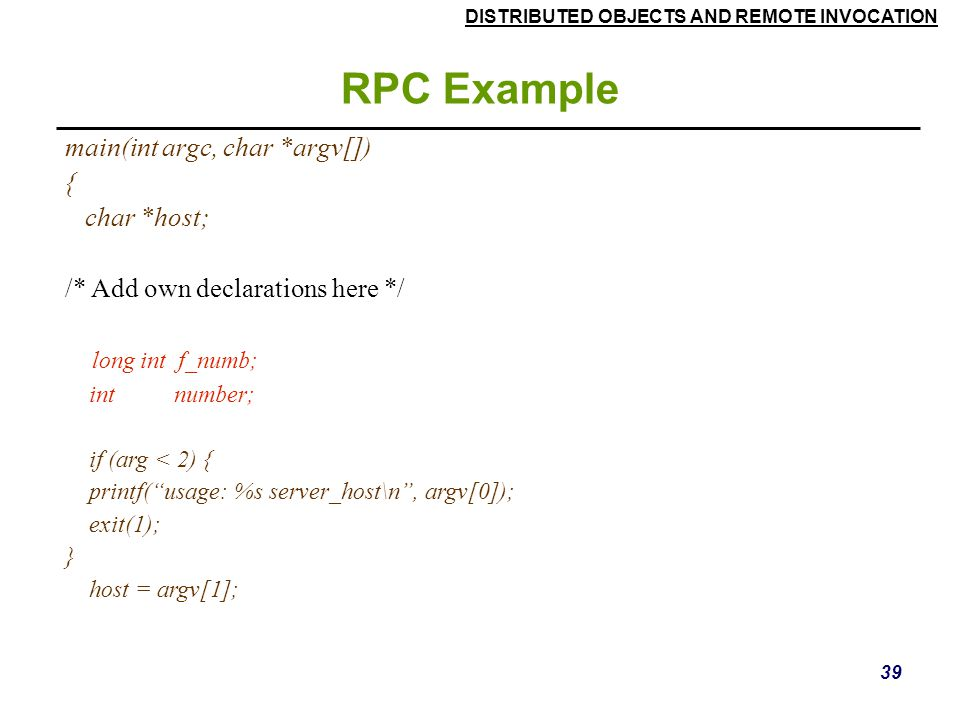 RPC Example main(int argc, char *argv[]) { char *host;